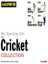 My Sporting Life: The Cricket Collection (MP3)